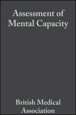 Assessment of Mental Capacity: Guidance for Doctors and Lawyers, 2nd Edition