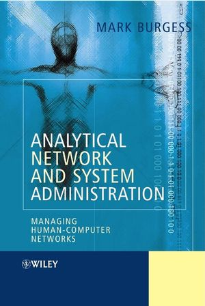 Analytical Network and System Administration: Managing Human-Computer Systems (0470861002) cover image