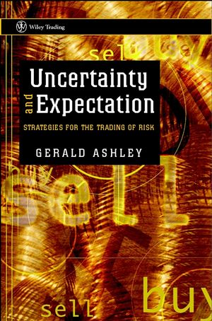 Uncertainty and Expectation: Strategies for the Trading of Risk