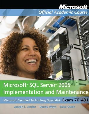 Exam 70-431 Microsoft SQL Server 2005 Implementation and Maintenance with Lab Manual Set