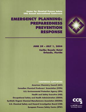 Center for Chemical Process Safety - 19th Annual International Conference: Emergency Planning Preparedness, Prevention & Response (6/29/04 - 7/1/04 Orlando, Florida) (0470924802) cover image