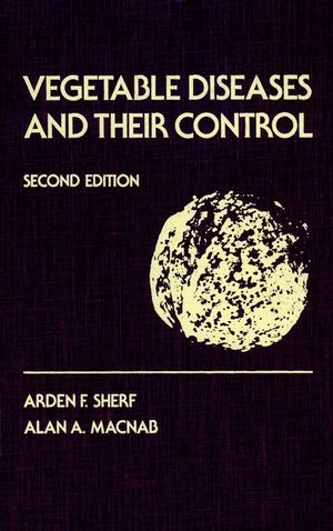 Vegetable Diseases and Their Control, 2nd Edition