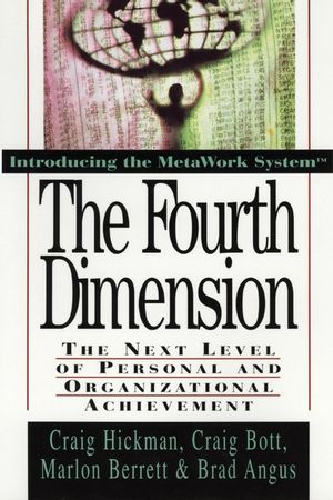 The Fourth Dimension: The Next Level of Personal and Organizational Achievement