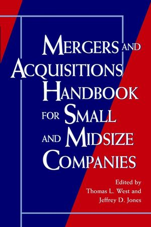 Mergers and Acquisitions Handbook for Small and Midsize Companies