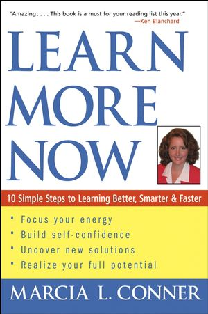 Learn More Now: 10 Simple Steps to Learning Better, Smarter, and Faster (0471273902) cover image