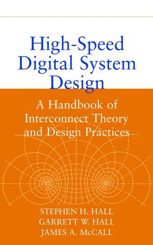 High-Speed Digital System Design: A Handbook of Interconnect Theory and Design Practices (0471360902) cover image