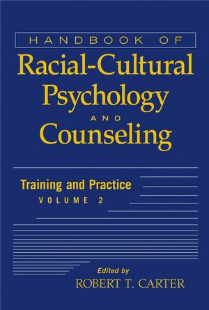 Handbook of Racial-Cultural Psychology and Counseling, Volume Two, Training and Practice (0471702102) cover image