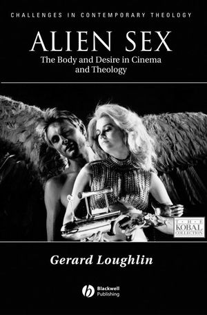 Alien Sex: The Body and Desire in Cinema and Theology (0631211802) cover image