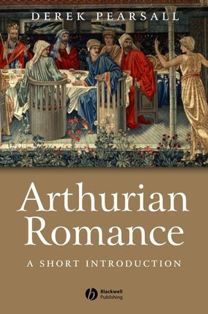 Arthurian Romance: A Short Introduction