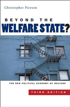 Beyond the Welfare State?: The New Political Economy of Welfare, 3rd Edition