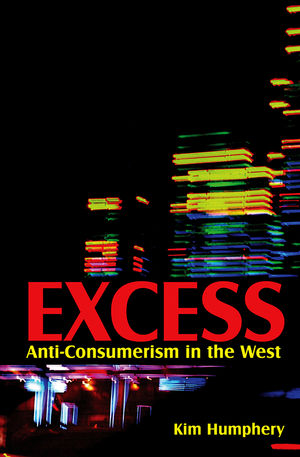 Excess: Anti-consumerism in the West (0745645402) cover image