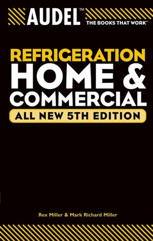 Audel Refrigeration Home and Commercial, All New 5th Edition (0764578502) cover image