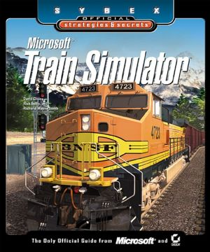 Microsoft Train Simulator: Sybex Official Strategies & Secrets (0782129102) cover image