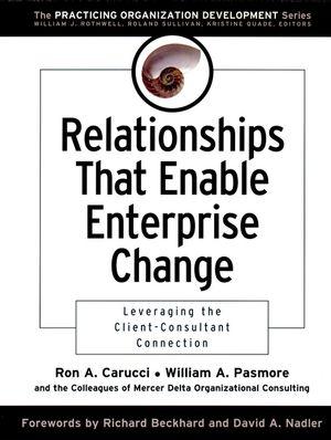 Relationships That Enable Enterprise Change: Leveraging the Client-Consultant Connection
