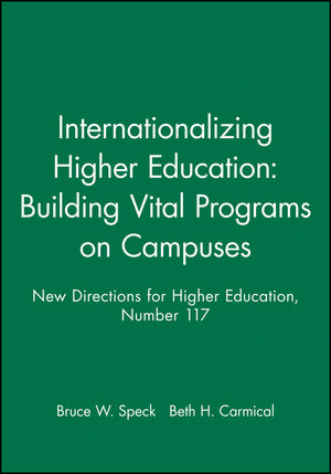 Internationalizing Higher Education: Building Vital Programs on Campuses: New Directions for Higher Education, Number 117