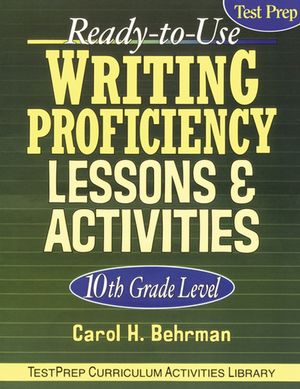 Ready-To-Use Writing Proficiency Lessons and Activities: 10th Grade Level (0787966002) cover image