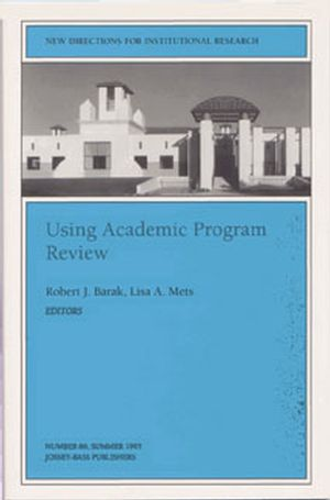 Using Academic Program Review: New Directions for Institutional Research, Number 86 (0787999202) cover image