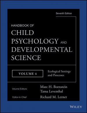 Handbook of Child Psychology and Developmental Science, Volume 4, Ecological Settings and Processes, 7th Edition