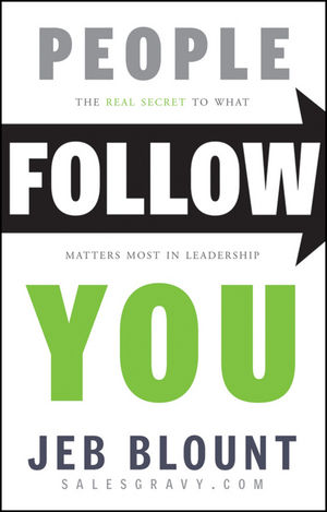 People Follow You: The Real Secret to What Matters Most in Leadership (1118173902) cover image
