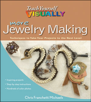 More Teach Yourself VISUALLY Jewelry Making: Techniques to Take Your Projects to the Next Level (1118236602) cover image