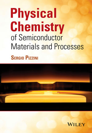 Physical Chemistry of Semiconductor Materials and Processes (1118514602) cover image