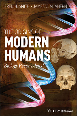 The Origins of Modern Humans: Biology Reconsidered (1118659902) cover image