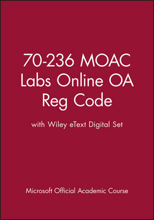 70-236 MOAC Labs Online OA Reg Code with Wiley eText Digital Set