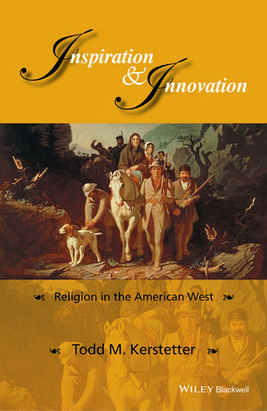 Inspiration and Innovation: Religion in the American West (1118862902) cover image