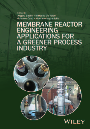 Membrane Reactor Engineering: Applications for a Greener Process Industry (1118906802) cover image
