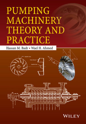 Pumping Machinery Theory and Practice (1118932102) cover image