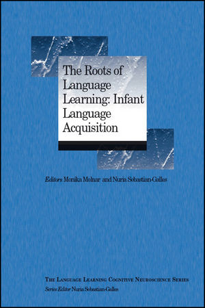 The Roots of Language Learning: Infant Language Acquisition