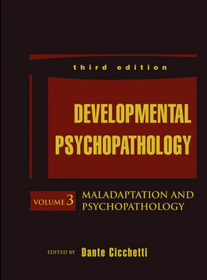 Developmental Psychopathology, Volume 3, Maladaptation and Psychopathology, 3rd Edition (1119125502) cover image