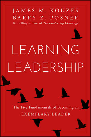 Learning Leadership: The Five Fundamentals of Becoming an Exemplary Leader  (1119144302) cover image