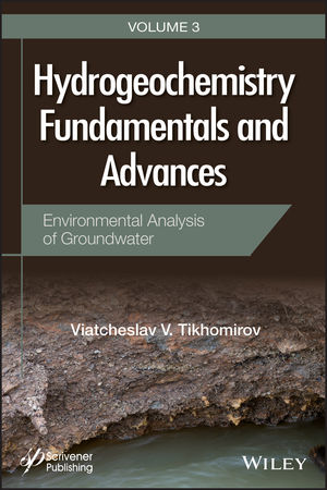 Hydrogeochemistry Fundamentals and Advances, Volume 3, Environmental Analysis of Groundwater