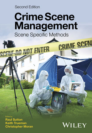 Crime Scene Management: Scene Specific Methods, 2nd Edition