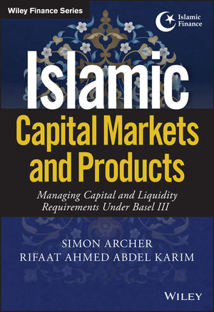 Islamic Capital Markets and Products: Managing Capital and Liquidity Requirements Under Basel III (1119218802) cover image