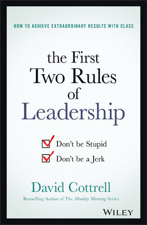 The First Two Rules of Leadership: Don