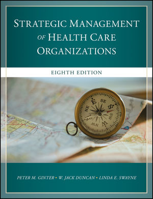 The Strategic Management of Health Care Organizations, 8th Edition