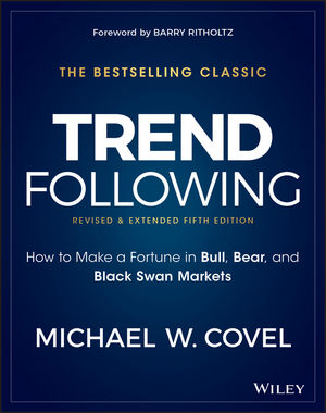 Trend Following: How to Make a Fortune in Bull, Bear, and Black Swan Markets, 5th Edition (1119371902) cover image
