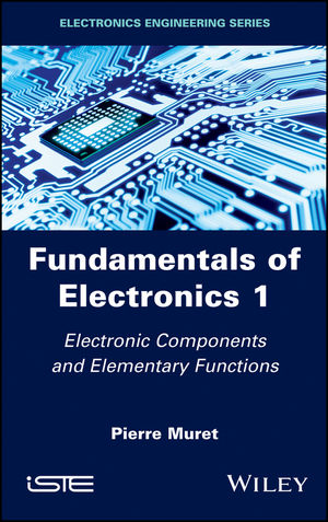 Fundamentals of Electronics 1: Electronic Components and Elementary Functions (1119453402) cover image