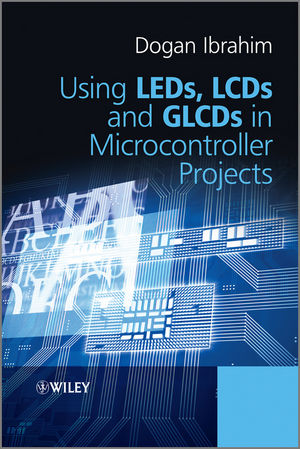 Using LEDs, LCDs and GLCDs in Microcontroller Projects (1119940702) cover image