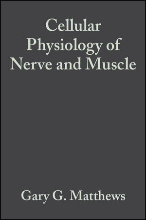 Cellular Physiology of Nerve and Muscle, 4th Edition