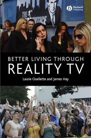 Better Living through Reality TV: Television and Post-Welfare Citizenship (1405134402) cover image