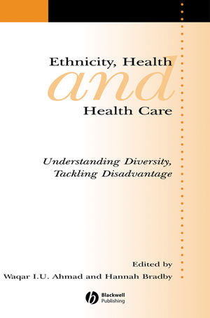 Ethnicity, Health and Health Care: Understanding Diversity, Tackling Disadvantage (1444304402) cover image