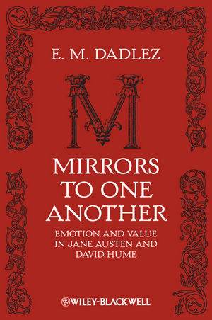 Mirrors to One Another: Emotion and Value in Jane Austen and David Hume (1444310402) cover image