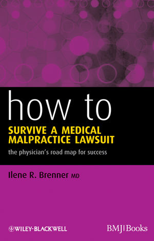 How to Survive a Medical Malpractice Lawsuit: The Physician