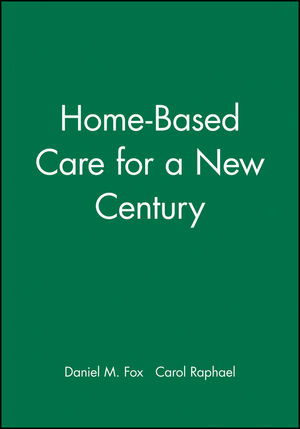 Home-Based Care for a New Century