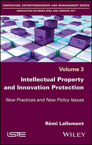 Intellectual Property and Innovation Protection: New Practices and New Policy Issues