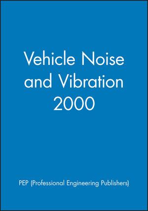 Vehicle Noise and Vibration 2000