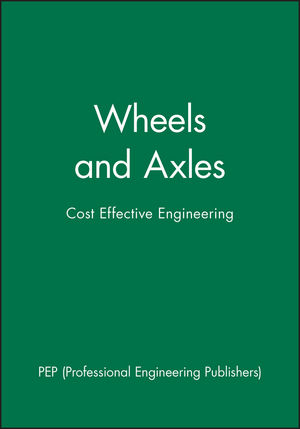 Wheels and Axles: Cost Effective Engineering (1860583202) cover image